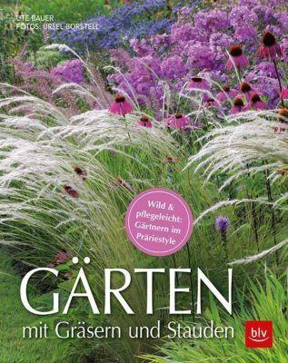 Gärten mit Gräsern und Stauden - Ute Bauer |