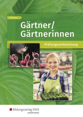 Gärtner / Gärtnerinnen: Prüfungsvorbereitung - Sabine Petersen |