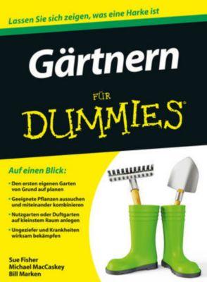 Gärtnern für Dummies, Sue S. Fisher, Michael MacCaskey, Bill Marken