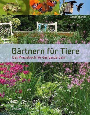 Gärtnern für Tiere - Adrian Thomas |