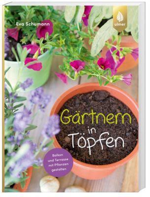 Gärtnern in Töpfen - Eva Schumann |