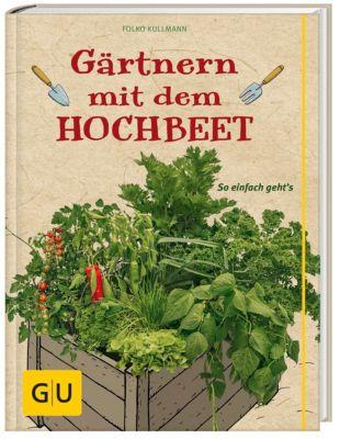 Gärtnern mit dem Hochbeet - Folko Kullmann |