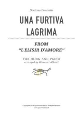 Gaetano Donizetti Una furtiva lagrima (from L'elisir d'amore) for horn and piano, Giovanni Abbiati