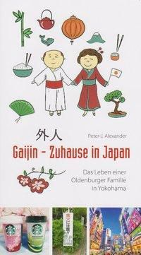 Gaijin - Zuhause in Japan - Peter J. Alexander |