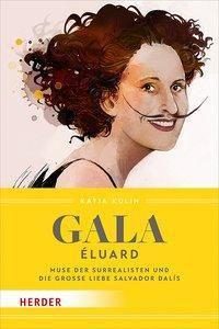 Gala Éluard - Katja Kulin |