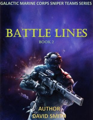 Galactic Marine Corps Sniper Teams: Galactic Marine Corps Sniper Teams: Battle Lines, David Smith