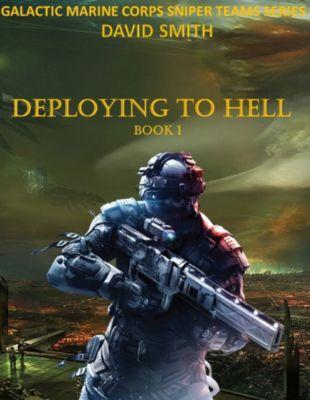 Galactic Marine Corps Sniper Teams: Galactic Marine Corps Sniper Teams: Deploying to Hell, David Smith