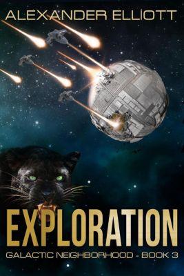 Galactic Neighborhood: Exploration (Galactic Neighborhood, #3), Alexander Elliott