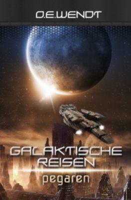 Galaktische Reisen - Pegaren - O. E. Wendt |