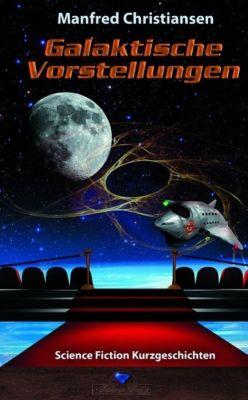 Galaktische Vorstellungen - Manfred Christiansen  