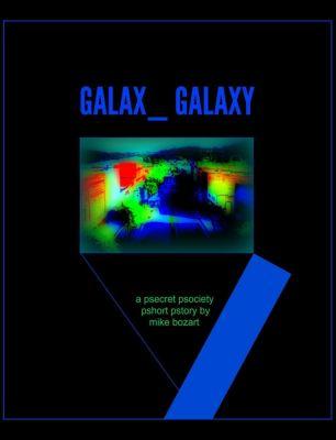 Galax_ Galaxy, Mike Bozart