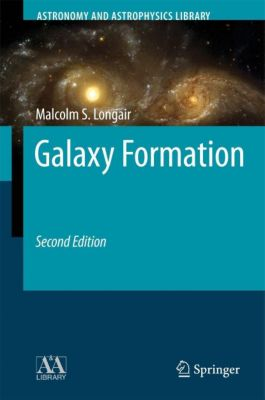 Galaxy Formation, Malcolm S. Longair