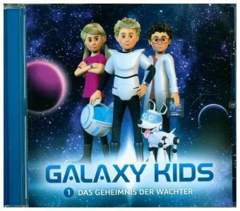 Galaxy Kids - Das Geheimnis der Wächter, 1 Audio-CD, Thomas Franke