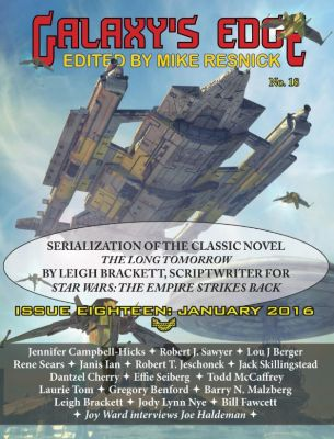 Galaxy's Edge: Galaxy's Edge Magazine: Issue 18, January 2016 - Featuring Leigh Bracket (scriptwriter for Star Wars: The Empire Strikes Back), Gregory Benford, Leigh Brackett, Joe Haldeman, Robert J. Sawyer, Janet Ian, Todd McCafffrie