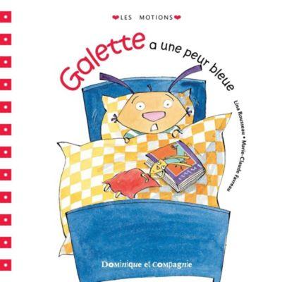 Galette et Tartine - Les émotions: Galette a une peur bleue, Lina Rousseau