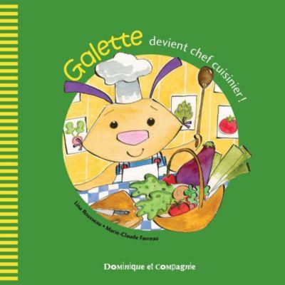 Galette et Tartine - Les émotions: Galette devient chef cuisinier !, Lina Rousseau