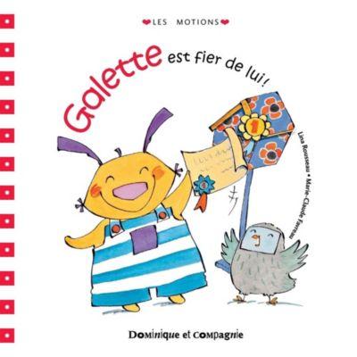 Galette et Tartine - Les émotions: Galette est fier de lui!, Lina Rousseau