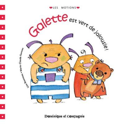 Galette et Tartine - Les émotions: Galette est vert de jalousie !, Lina Rousseau