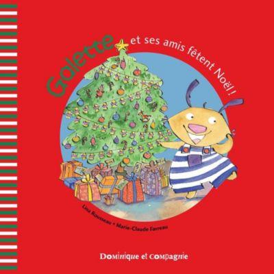 Galette et Tartine - Les émotions: Galette et ses amis fêtent Noël !, Lina Rousseau