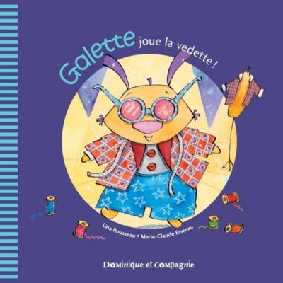 Galette et Tartine - Les émotions: Galette joue la vedette !, Lina Rousseau
