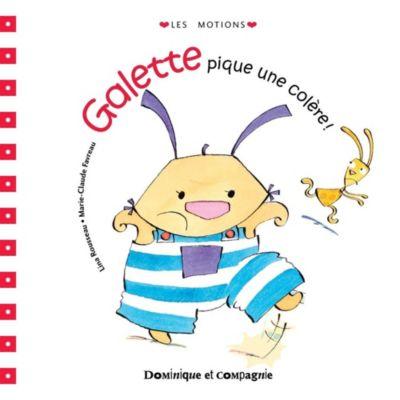 Galette et Tartine - Les émotions: Galette pique une colère !, Lina Rousseau