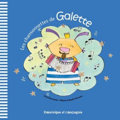 Galette et Tartine - Les émotions: Les chansonnettes de Galette, Lina Rousseau