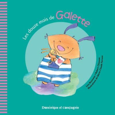 Galette et Tartine - Les émotions: Les douze mois de Galette, Lina Rousseau, Robert Chiasson