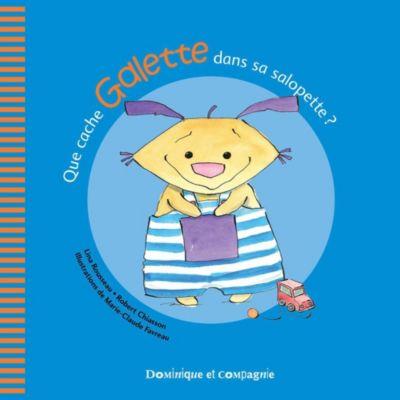 Galette et Tartine - Les émotions: Que cache Galette dans sa salopette ?, Lina Rousseau, Robert Chiasson