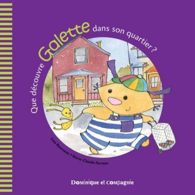 Galette et Tartine - Les émotions: Que découvre Galette dans son quartier ?, Lina Rousseau