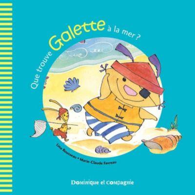 Galette et Tartine - Les émotions: Que trouve Galette à la mer ?, Lina Rousseau