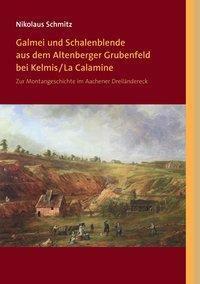 Galmei und Schalenblende aus dem Altenberger Grubenfeld bei Kelmis/La Calamine, Nikolaus Schmitz