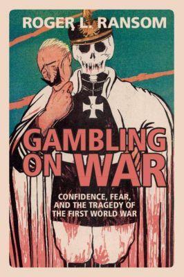 Gambling on War, Roger L. Ransom