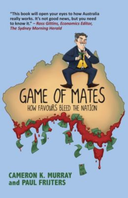Game Of Mates, Cameron Murray, Paul Frijters