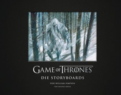 Game of Thrones - Die Storyboards - William Simpson |