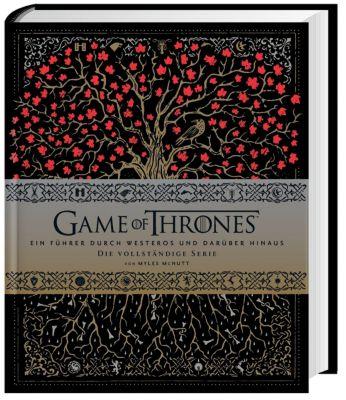 Game of Thrones: Ein Führer durch Westeros und darüber hinaus - die vollständige Serie - Myles McNutt |