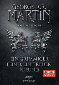 Game of Thrones - Ein grimmiger Feind, ein treuer Freund - George R. R. Martin |