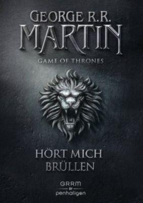 Game of Thrones - Hört mich brüllen - George R. R. Martin  