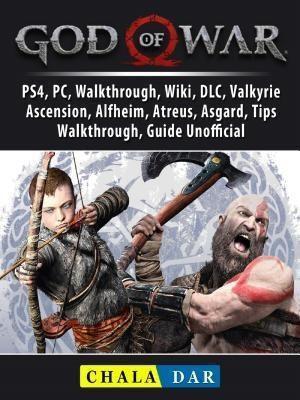 GAMER GUIDES LLC: God of War 5, PS4, PC, Walkthrough, Wiki, DLC, Valkyrie, Ascension, Alfheim, Atreus, Asgard, Tips, Walkthrough, Guide Unofficial, Chala Dar