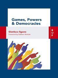 Games, Power and Democracies, Gianluca Sgueo