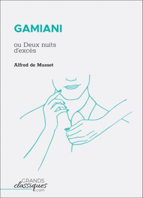 Gamiani, ALFRED DE MUSSET