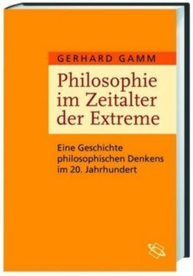Gamm, G: Philosophie im Zeitalter der Extreme, Gerhard Gamm