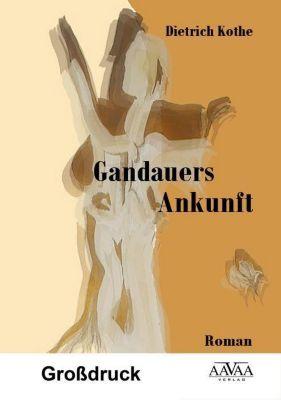 Gandauers Ankunft, Großdruck, Dietrich Kothe