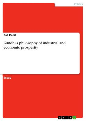 Gandhi's philosophy of industrial and economic prosperity, Bal Patil