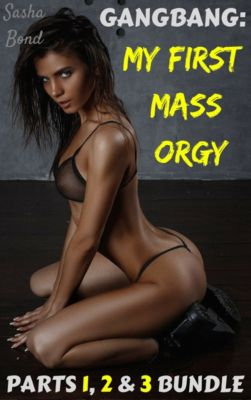 Gangbang: My First Mass Orgy, Sasha Bond