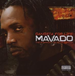 Gangsta For Life, Mavado