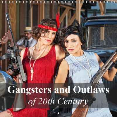Gangsters and Outlaws of 20th Century (Wall Calendar 2019 300 × 300 mm Square), Elisabeth Stanzer