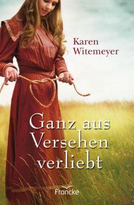Ganz aus Versehen verliebt - Karen Witemeyer  