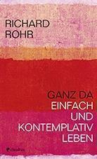 Ganz da, Richard Rohr