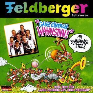 Ganz einfach Wahnsinn, D' Feldberger Spitzbuebe