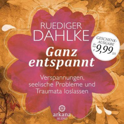 Ganz entspannt, 1 Audio-CD, Ruediger Dahlke